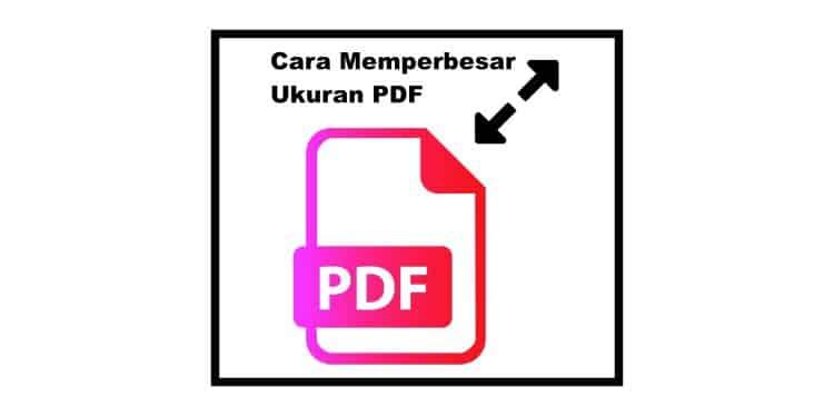 Tutorial Cara Memperbesar Ukuran Pdf